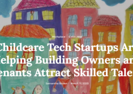 hildcare Tech Startups Are Helping Building Owners and Tenants Attract Skilled Talent